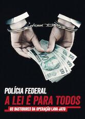 Search netflix Polícia Federal - A Lei É para Todos